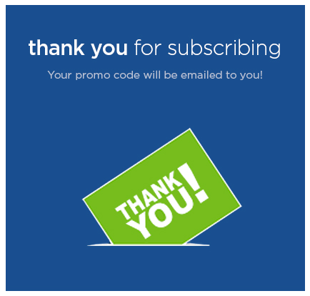 Thanks for subscribing! Check your email for your promo code